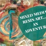 Mixed media resin adventure