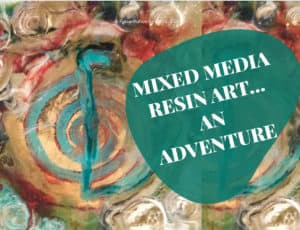 Mixed media resin adventure